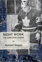 Night Work ebook by Randall Maggs