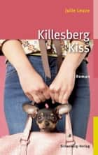 Killesberg Kiss - Roman ebook by Julie Leuze