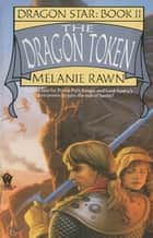 The Dragon Token ebook by Melanie Rawn