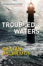 Troubled Waters - An Alice Rice Mystery: Book 6 ebook by