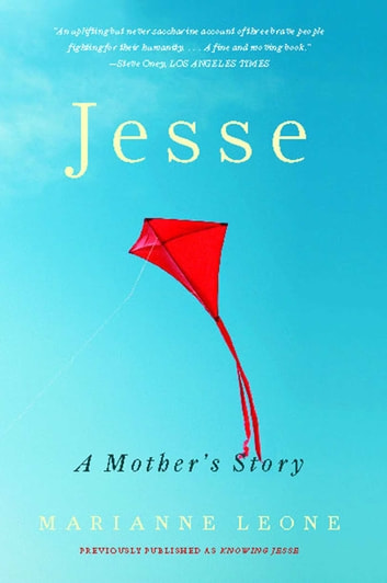 Jesse - A Mother's Story of Grief, Grace, and Everyday Bliss ebook by Marianne Leone