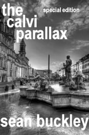 Editor`s Cut: The Calvi Parallax ebook by Sean Buckley