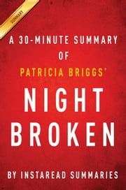 Night Broken by Patricia Briggs | A 30-minute Summary - A Mercy Thompson Novel ebook by Instaread Summaries