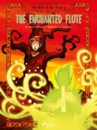 The Fate of the Elves 4: The Enchanted Flute ebook by Peter Gotthardt, Martin Reib Petersen