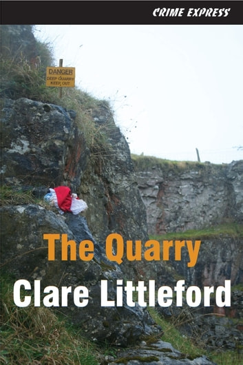 The Quarry ebook by Clare Littleford