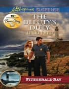 The Deputy's Duty (Mills & Boon Love Inspired Suspense) (Fitzgerald Bay, Book 6) ebook by Terri Reed