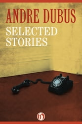 Selected Stories ebook by Andre Dubus