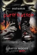 Autumn: Purification ebook by David Moody