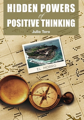 Hidden Powers of Positive Thinking ebook by Julio Toro