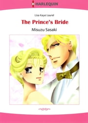 THE PRINCE'S BRIDE (Harlequin Comics) - Harlequin Comics ebook by Lisa Kaye Laurel,Misuzu Sasaki