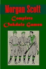 Complete Oakdale Games ebook by Morgan Scott