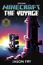 Minecraft: The Voyage ebook by Jason Fry