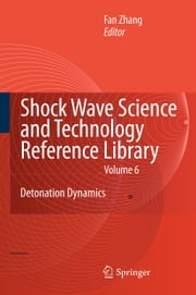 Shock Waves Science and Technology Library, Vol. 6 - Detonation Dynamics ebook by F. Zhang