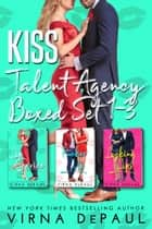 Kiss Talent Agency Boxed Set - Books 1-3 ebook by Virna DePaul