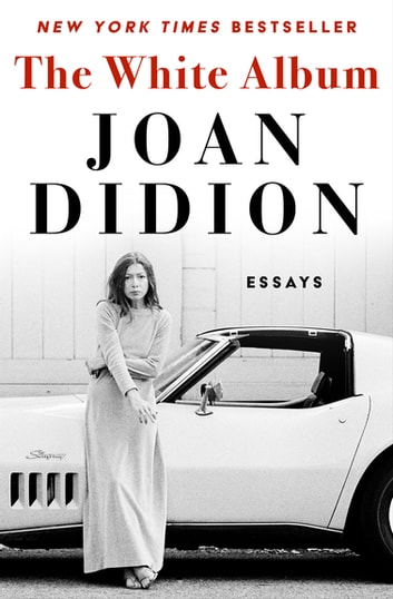 The White Album - Essays ebook by Joan Didion