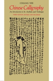 Chinese Calligraphy ebook by Yee Chiang