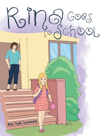 Rina Goes to School ebook by Rina 'Fuda' Loccisano