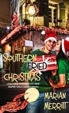 Southern Fried Christmas ebook by Marian P. Merritt