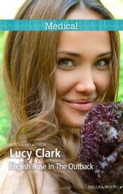 English Rose In The Outback ebook by Lucy Clark