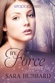 By Force ebook by Sara Hubbard