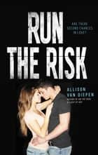 Run the Risk ebook by Allison van Diepen