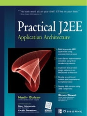 Practical J2EE Application Architecture ebook by Gulzar, Nadir