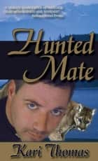 Hunted Mate ebook by Kari Thomas