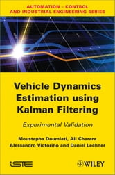 Vehicle Dynamics Estimation using Kalman Filtering - Experimental Validation ebook by Moustapha Doumiati,Ali Charara,Alessandro Victorino,Daniel Lechner