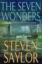 The Seven Wonders ebook by Steven Saylor