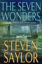 The Seven Wonders - A Novel of the Ancient World ebook by Steven Saylor