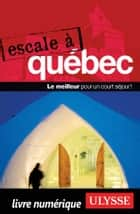 Escale à Québec ebook by Collectif Ulysse