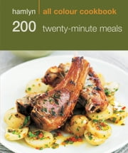 Hamlyn All Colour Cookery: 200 Twenty-Minute Meals - Hamlyn All Colour Cookbook ebook by Octopus