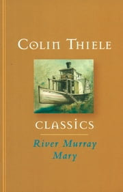 River Murray Mary ebook by Colin Thiele,Robert Ingpen