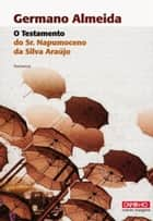 O Testamento do Sr. Napumoceno da Silva Araújo ebook by GERMANO ALMEIDA