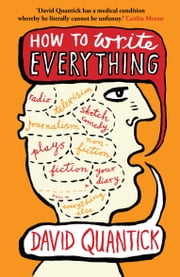 How to Write Everything ebook by David Quantick,Steven Appleby