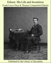 Edison: His Life and inventions ebook by Frank Lewis Dyer,Thomas Commerford Martin