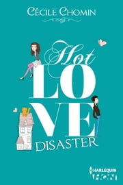 Hot Love Disaster ebook by Cécile Chomin