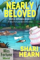 Nearly Beloved - Miss Fortune World: Sinful Stories, #4 電子書 by Shari Hearn