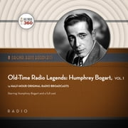 Old-Time Radio Legends, Vol. 1: Humphrey Bogart audiobook by Black Eye Entertainment