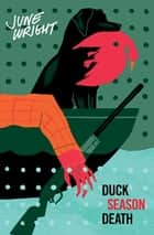 Duck Season Death ebook by June Wright