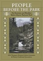 People Before the Park ebook by Sally Thompson,Kootenai Culture Committee,Pikunni Traditional Association