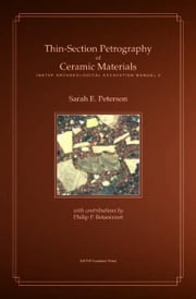 Thin-Section Petrography of Ceramic Materials ebook by Peterson, Sarah E.