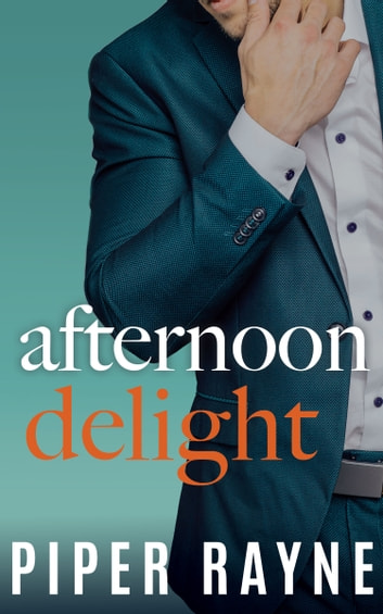 Afternoon Delight (Charity Case Book 2) ebook by Piper Rayne