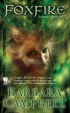 Foxfire - Trickster's Game #3 ebook by Barbara Campbell