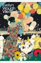 Vile Bodies ebook by Evelyn Waugh