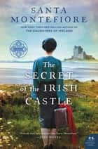 The Secret of the Irish Castle ekitaplar by Santa Montefiore