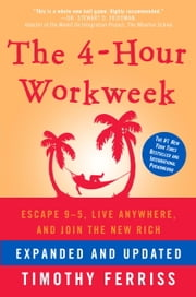 The 4-Hour Workweek, Expanded and Updated - Expanded and Updated, With Over 100 New Pages of Cutting-Edge Content. ebook by Kobo.Web.Store.Products.Fields.ContributorFieldViewModel