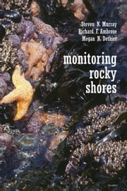 Monitoring Rocky Shores ebook by Murray, Steven N.