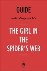Guide to David Lagercrantz's The Girl in the Spider's Web by Instaread ebook by Instaread