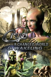 CRYO: A Changed World - CRYO - Book 2 ebook by Geoffrey Wakeling